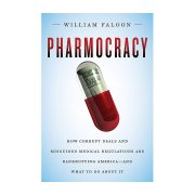 Pharmocracy Corrupt deals and misguided medical regulations exposed by William Faloon