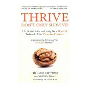 Thrive Don't Only Survive Dr. Geo's Guide to Living your Best Life Before & After Prostate Cancer