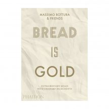 Bread is Gold Secrets of more than 50 of the worlds best chefs by Massimo Botture