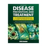 Disease Prevention and Treatment 6th Edition The ultimate medical reference by Life Extension