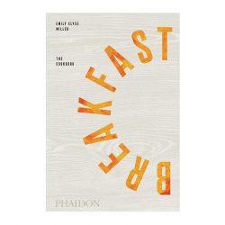 Breakfast The Cookbook by Emily Elyse Miller