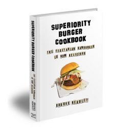 Superiority Burger Cookbook the Vegetarian Hamburger Is Now Delicious Hardcover 224 pages
