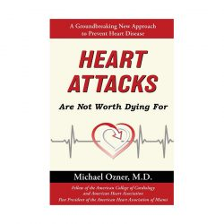 Heart Attacks Are Not Worth Dying For new book from Dr. Michael Ozner